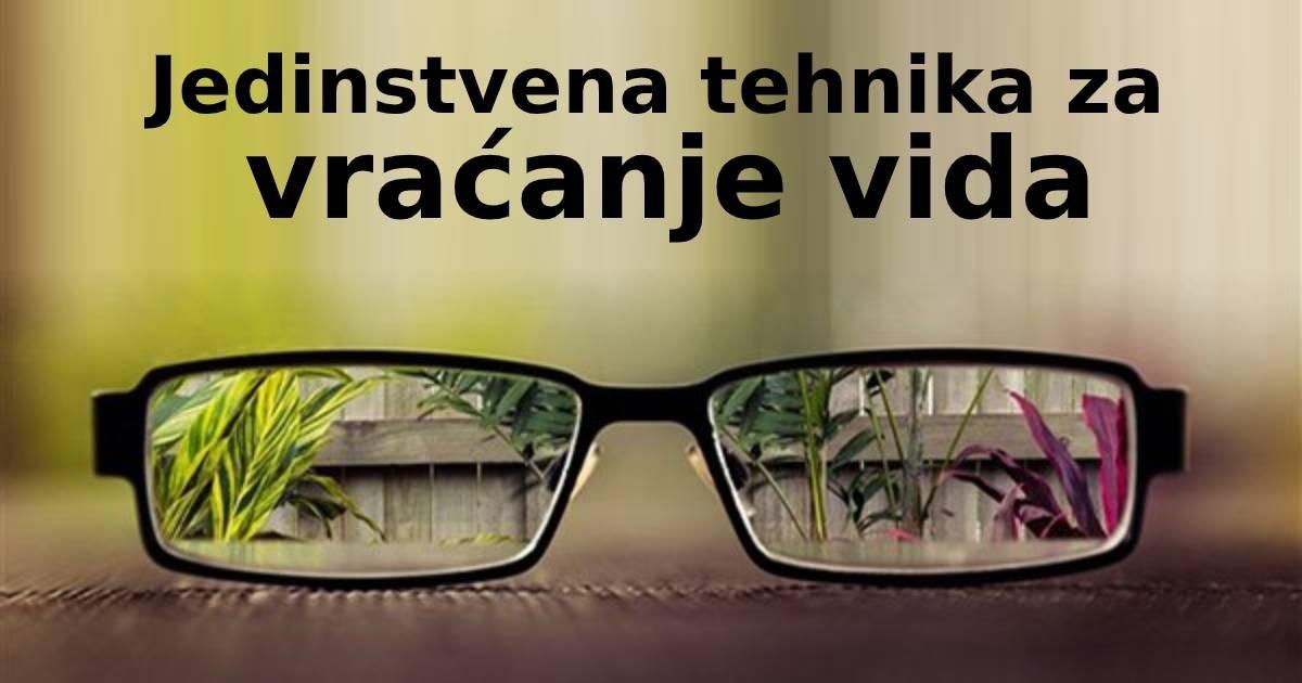 Jedinstvena tehnika za vraćanje vida. Naočare vam više neće biti potrebne!